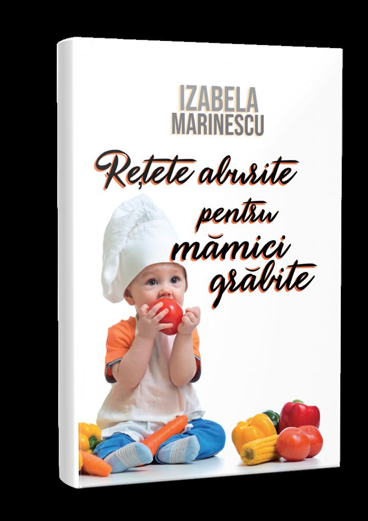Rețete aburite pentru mămici grăbite de Izabela Marinescu