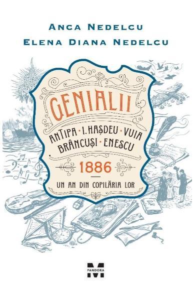 Genialii – de Anca Nedelcu și Elena Diana Nedelcu